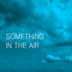 Something in the air