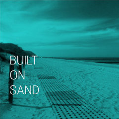 Built On Sand (Frequently Fluid)