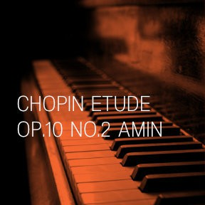 Chopin - Etude Op. 10 No. 2 A minor