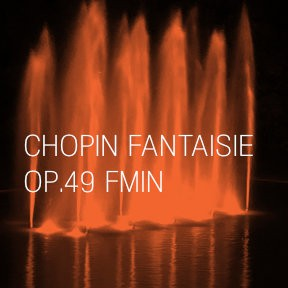 Chopin - Fantaisie Op. 49 F minor