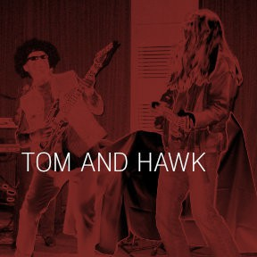 Tom and Hawk
